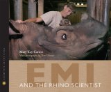 Emi and the Rhino Scientist (Scientists in the Field)