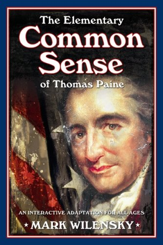 common sense thomas paine. ELEMENTARY COMMON SENSE OF