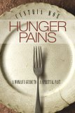 Hunger Pains: A Woman's Guide to a Spiritual Fast