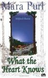What the Heart Knows (A Milford-Haven Novel)