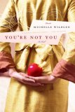 You're Not You: A Novel