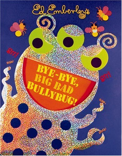 Bye-Bye, Big Bad Bullybug!