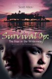 Survival Op: The Fear in the Wilderness: Book one in the Survival Op series