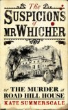 The Suspicions of Mr Whicher, by Kate Summerscale