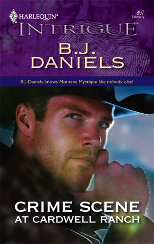 Crime Scene At Cardwell Ranch (Montana Mystique) (Harlequin Intr... by B.J. Daniels