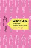 Selling Olga: Stories of Human Trafficking (Phoenix Paperback Series)