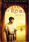 Atticus of Rome, 30 B.C.   (The Life and Times Series)
