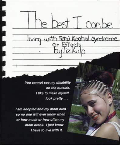 The Best I Can: Living with Fetal Alcohol Syndrome-Effects. My rating: