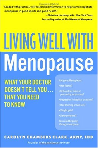 Living Well with Menopause: What Your Doctor Doesn't Tell You...That You Need To Know (Living Well)