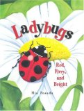 Ladybugs: Red, Fiery, and Bright (Carolrhoda Picture Books)