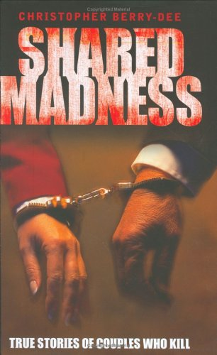 Shared Madness: True Stories of Couples ...