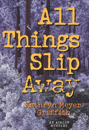 All Things Slip Away (Avalon Mystery)
