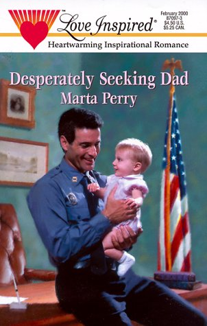 Desperately Seeking Dad (Hometown Heroes) (Love Inspired)