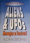 Aliens &amp; Ufos: Messengers Or Deceivers