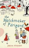 The Matchmaker of Perigord: A Novel