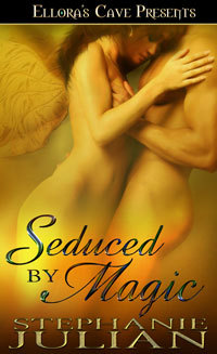 Seduced By Magic (Magical Seduction, #1)