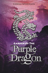 Garden of the Purple Dragon (Dragon Keeper, #2)