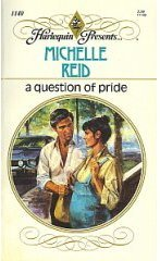 A Question of Pride (Harlequin Presents, #1140)