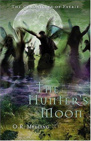 The Hunter's Moon (The Chronicles of Faerie, Book 1)