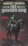 A Cat of Silvery Hue (Horseclans, #4)