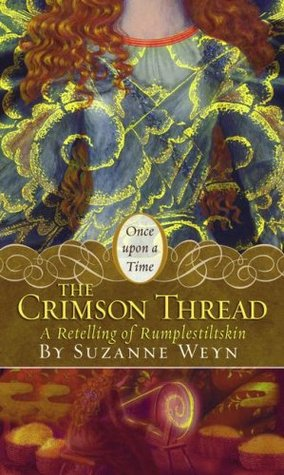 "The Crimson Thread: A Retelling of ""Rumpelstiltskin"" (Once Upon a Time)"