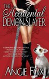 The Accidental Demon Slayer (Demon Slayer, Book 1)