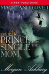 The Prince and the Single Mom (Magic & Love #1)