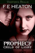 Prophecy: Child of Light (Vampires Realm, #1)