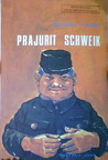 Prajurit Schweik (The Good Soldier Schweik)