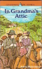 In Grandma's Attic: (Stories to Live, Love, Laugh & Learn by)