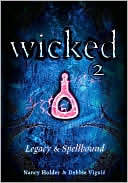 Wicked 2: Legacy &amp; Spellbound (Wicked, #3-4)