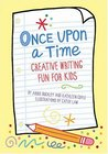 Once Upon a Time: Creative Writing Fun for Kids
