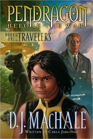 The Travelers: Book One (Pendragon: Before the War)