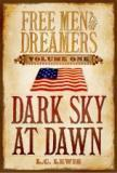 Free Men and Dreamers, Dark Sky at Dawn, (Vol. 1)