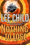 Nothing to Lose (Jack Reacher Series, #12)