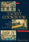 A Taoist Cookbook: With Meditations Taken from the Laozi Daode Jing