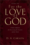 For the Love of God: A Daily Companion for Discovering the Treasures of God's Word