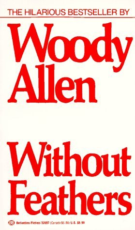 Woody Allen. Without Feathers