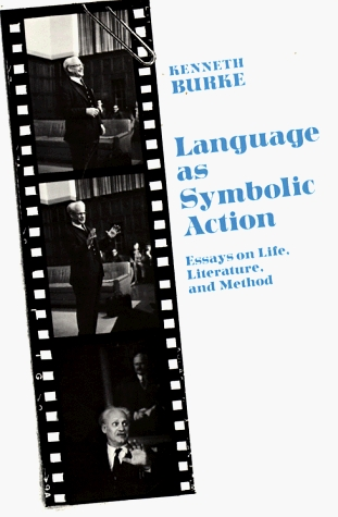 Language As Symbolic Action: Essays on Life, Literature, and ...
