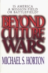 Beyond Culture Wars: Is America a Mission Field or Battlefield?