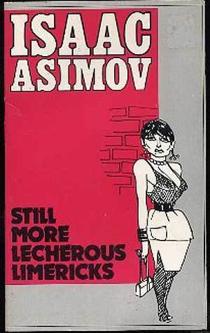 Still More Lecherous Limericks by Isaac Asimov - Reviews ...