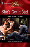 She's Got It Bad (Harlequin Blaze #464)