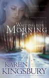 Waiting for Morning (Forever Faithful, Book 1)