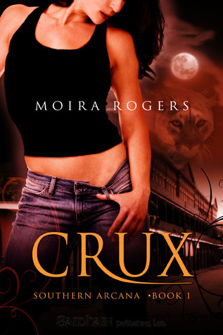 Review: Crux by Moira Rogers (Southern Arcana #1)