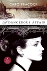 A Dangerous Affair:  A Novel of Victorian England