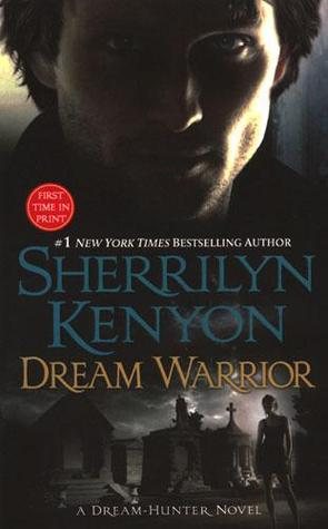 Dream Warrior (Dark-Hunter, #17) (Dream-Hunter, #4)
