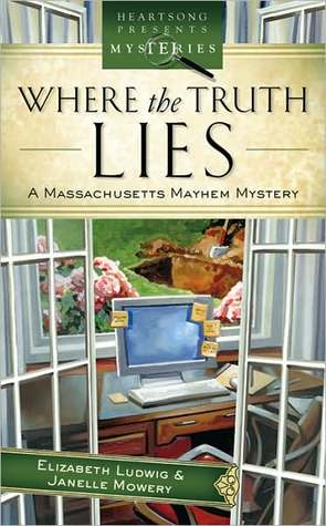 Where the Truth Lies (Massachusetts Mayhem Series #1) (Heartsong Presents Mysteries #16)