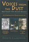 Voices from the Dust: New Insights Into Ancient America: A Comparative Evaluation of Early Spanish and Portuguese Chronicles, Archaeology an