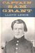 Captain Sam Grant/1822-1861 (Classic Biography of Ulysses S. Grant, Vol. 1)