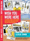 Wish You Were Here: An Essential Guide to Your Favorite Music Scenes-Punk to Indie and Everything in Between